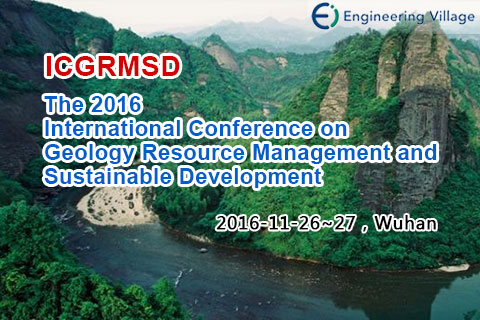 The 2016 International Conference on Geology Resource Management and Sustainable Development