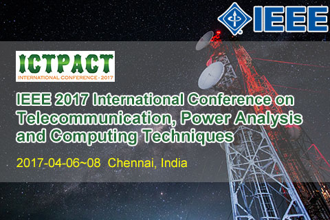 IEEE 2017 International Conference on Telecommunication, Power Analysis and Computing Techniques