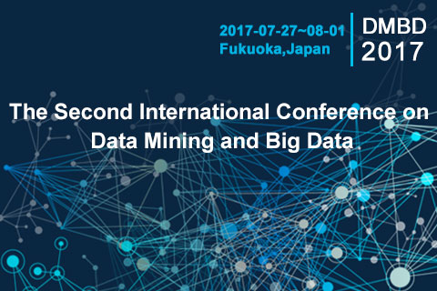 2017 Second International Conference on Data Mining and Big Data
