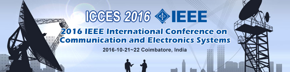 2016 IEEE International Conference on Communication and Electronics Systems
