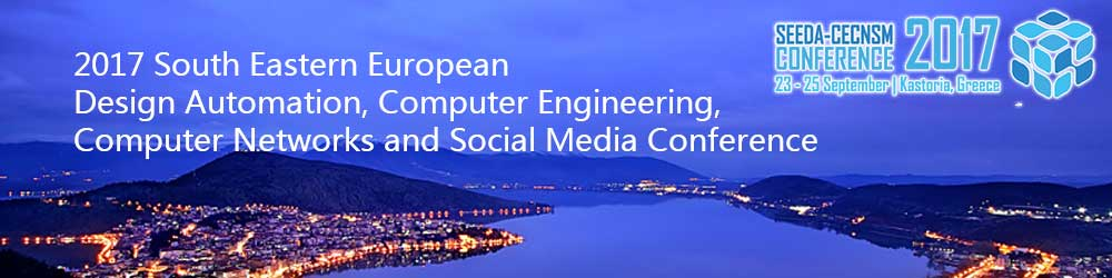 2017 South Eastern European Design Automation, Computer Engineering, Computer Networks and Social Media Conference